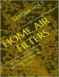 Home Air Filters: The Go to Guide for Getting the Best Air Filters