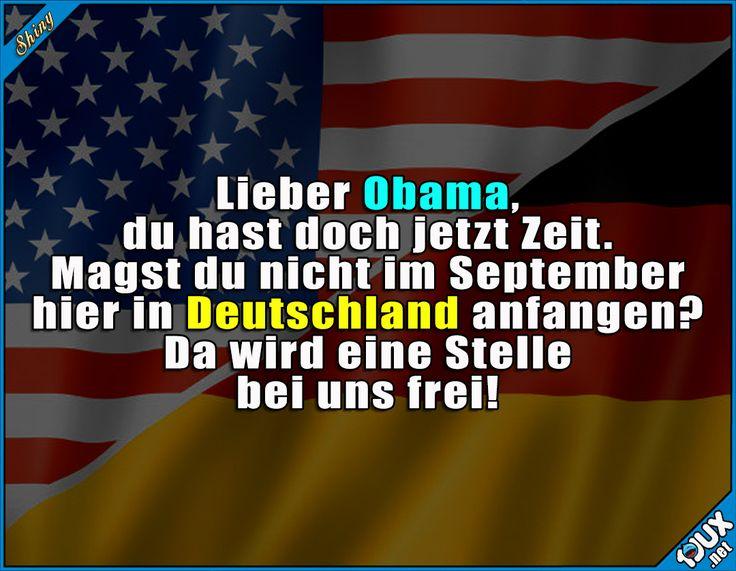 Bundeskanzler Obama? :)  Lustige Sprüche / Lustige Bilder #Humor #Sprüche #lustig #1jux #Jodel #lustigeBilder #lustigeSprüche #Kanzlerwahl #Bundeskanzlerwahl #Bundestagswahl #Wahlen2017 #Bundeskanzler #Kanzlerwahl