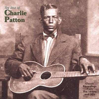 Charley Patton - The Best Of