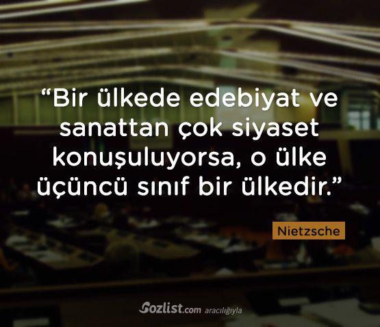 """""""Bir ülkede edebiyat ve sanattan çok siyaset konuşuluyorsa, o ülke üçüncü sınıf bir ülkedir."""" #friedrich #nietzsche #sözleri #filozof #felsefe #felsefi #kitap #anlamlı #sözler"""