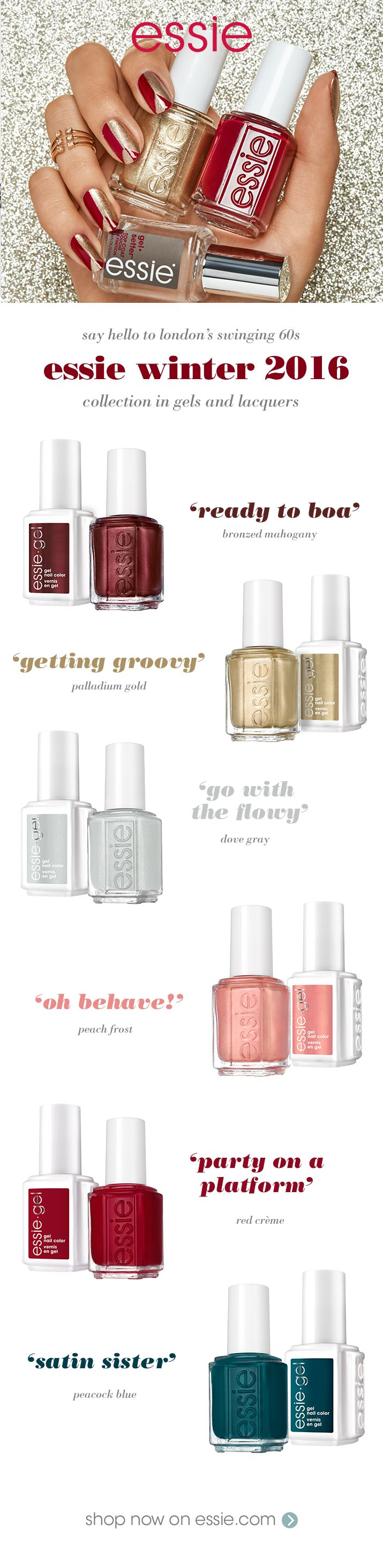 Say hello to London's swinging 60's -- introducing the essie winter 2016 collection in gels and lacquers. Get 'ready to boa' in bronzed mahogany, and 'go with the flowy' in dove gray. 'party on a platform' in red creme with and your peacock blue 'satin sister'. This are 'getting groovy' in palladium gold but 'oh behave!' in peach frost.