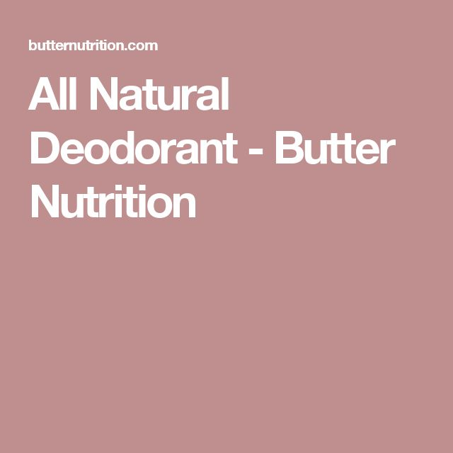 All Natural Deodorant - Butter Nutrition