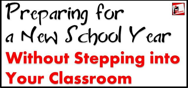 Preparing for a new school year without stepping into your classroom - ideas…