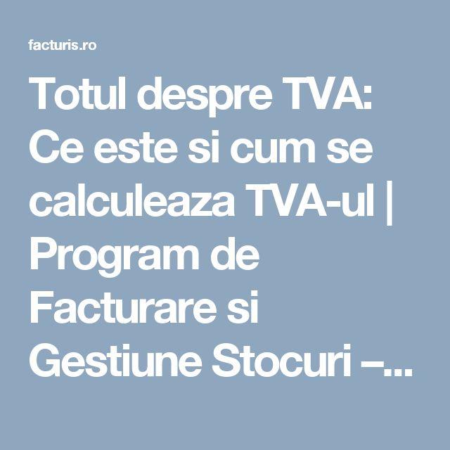 Totul despre TVA: Ce este si cum se calculeaza TVA-ul | Program de Facturare si Gestiune Stocuri – Facturis