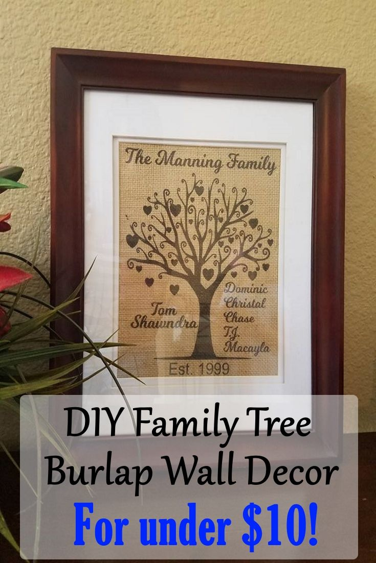 How to make a Family Tree burlap sign for under $10!   Beautiful burlap home decor with family tree design and personalized with your family name, est date and more. Looks gorgeous hanging on the wall or on the mantle.  Use your Silhouette Studio software to design and print right onto the laminated burlap. Any photo editing software can be used.  DIY Anniversary gift, DIY Mothers day gift, DIY wedding gift, DIY home decor.