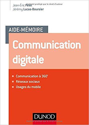 Aide-mémoire - Communication digitale - Jean-Éric Pelet, Jérémy Lucas-Boursier
