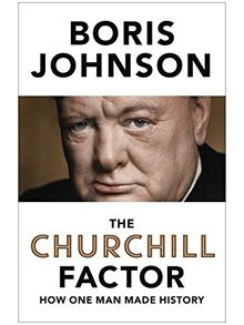 The Churchill Factor by Boris Johnson, review: 'a breathless romp' - Telegraph