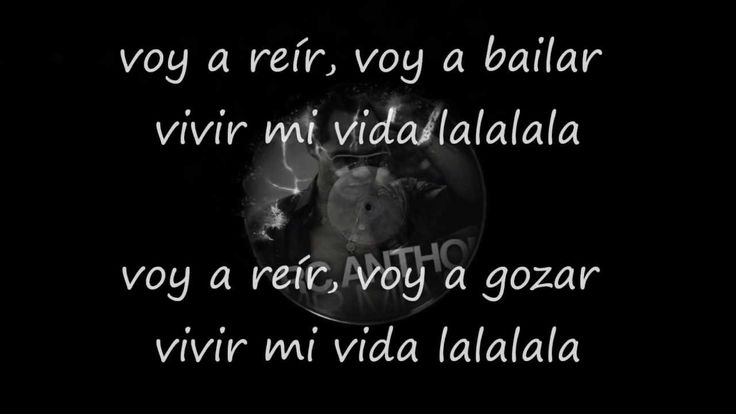 Marc Anthony - Vivir Mi Vida (letra...2013)  Great for reinforcing ir+a+infinitivo