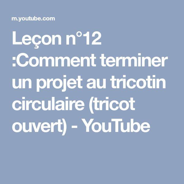 Leçon n°12 :Comment terminer un projet au tricotin circulaire (tricot ouvert) - YouTube