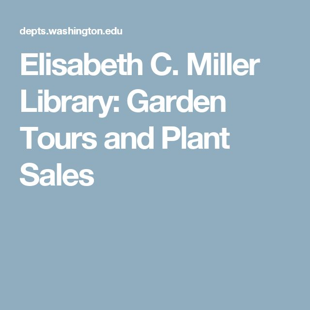 Elisabeth C. Miller Library: Garden Tours and Plant Sales