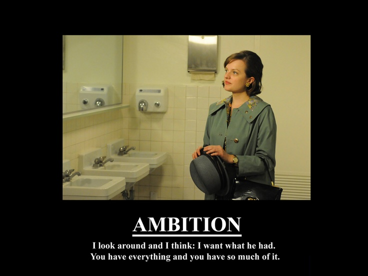 Peggy Olson Madmen Ambition Mad Men Motivational