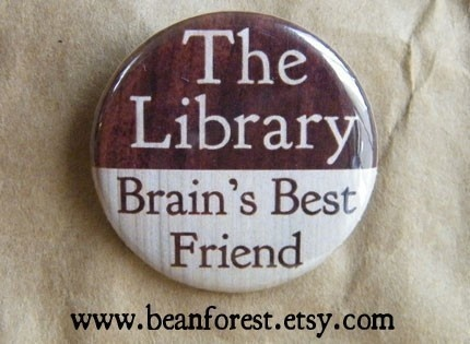 """""""THE LIBRARY - Brain's best friend"""" pin by Vincent FORREST (Artist. Michigan, USA) aka beanforest via Etsy. $1.50 USD.  This design first listed May 12, 2009.  All art and content © The Calamity Collective ... KEEP attribution & links when repinning or posting to other social media (ie blogs, twitter, tumblr etc). Don't pin the art & erase the artist. Give credit where due. See: http://pinterest.com/picturebooklove/how-to-pin-responsibly/  -pfb"""