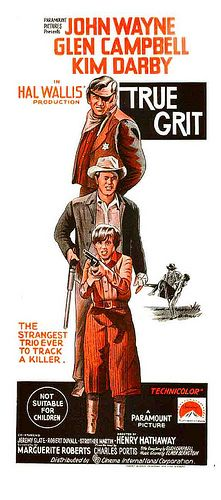 True Grit (1969); directed by Henry Hathaway; starring John Wayne, Glen Campbell, and Kim Darby