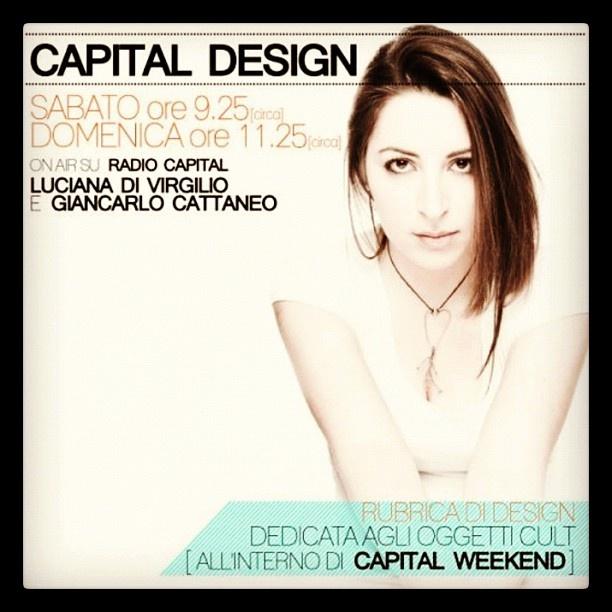 Capital Design la rubrica radiofonica sul design a cura e di Luciana Di Virgilio andata in onda su Radio Capital.