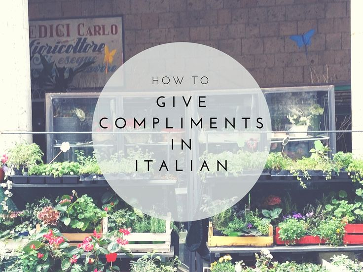 How to Give Compliments in Italian