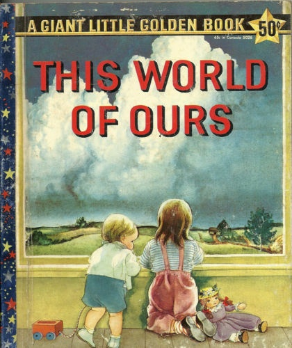 This World of Ours (1959) Little Golden Book - Eloise Wilkin illustrations