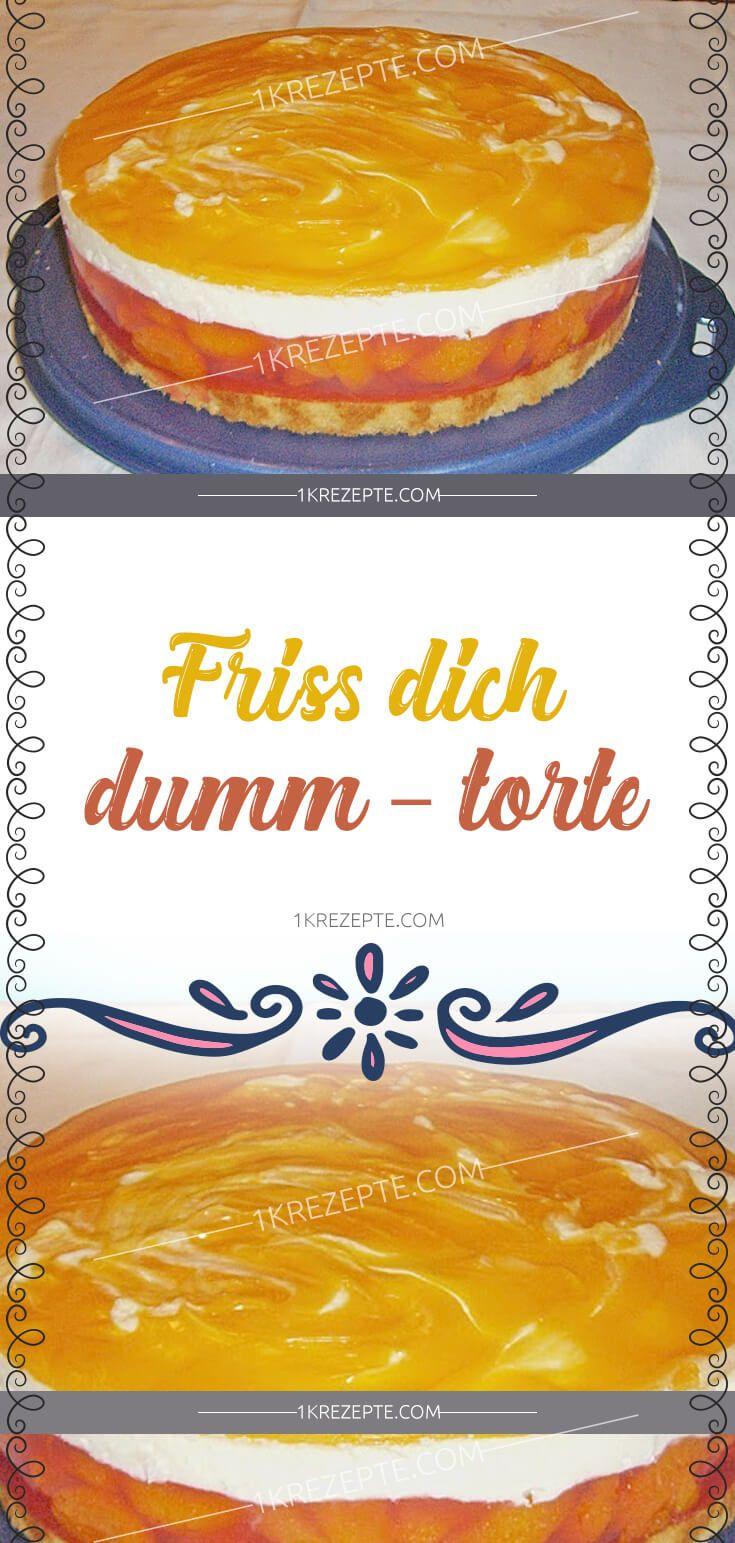 FRISS DICH DUMM – TORTE