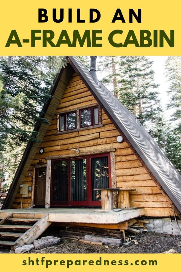 Build An A Frame Cabin Shtfpreparedness A Frame House A Frame Cabin Beautiful Cabins