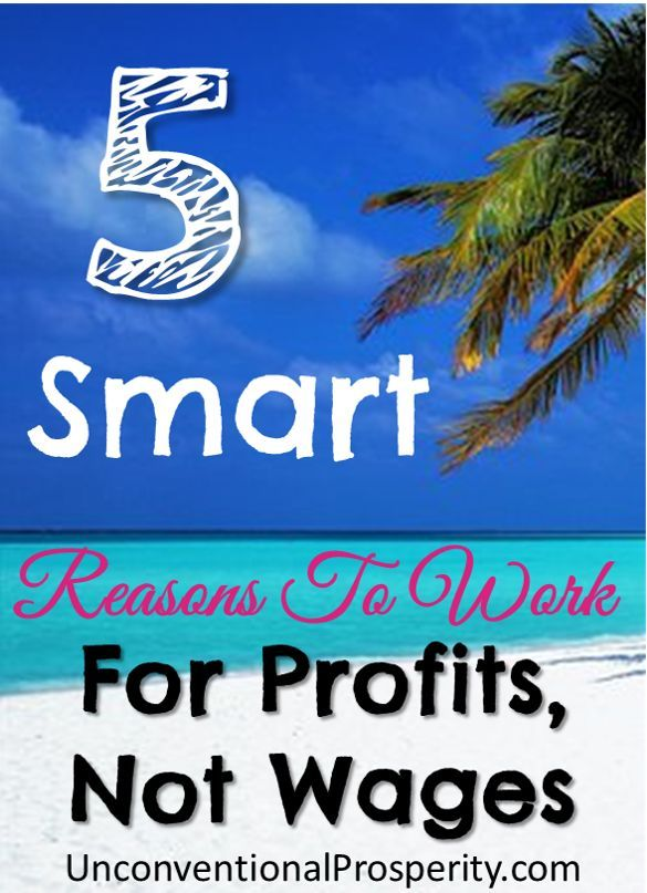 The 5 reasons why you should work for profits and not for wages