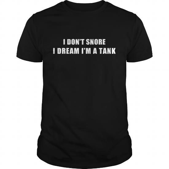I Love Tanker I dont snore T shirts