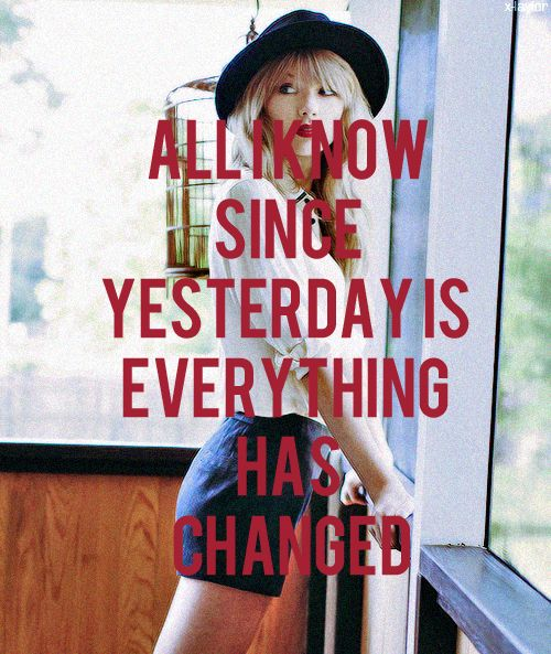 Everything has changed lyric quote I don't like Taylor Swift but I love Ed Sheeran in this song