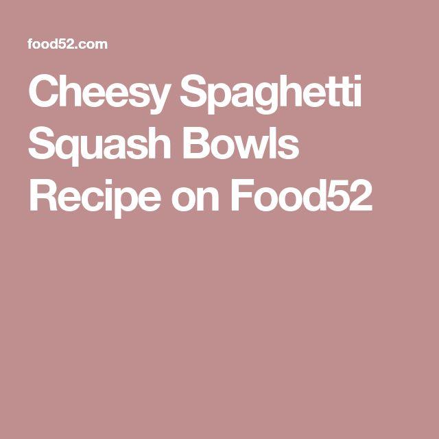 Cheesy Spaghetti Squash Bowls Recipe on Food52