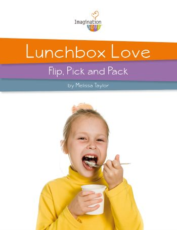 Lunchbox Love by Melissa Taylor 3501 Inside the Lunchbox: The Best Lunchbox Containers and Accessories for Kids