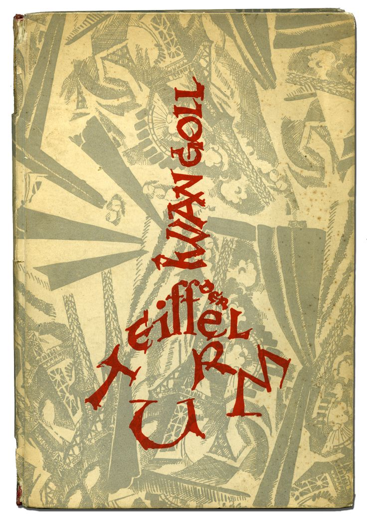 Iwan Goll, Die Eiffelturm, Berlin: Verlag Die Schmiede, 1924. Illustrated by Robert Delaunay and Fernand Leger. Cover by Georg Salter after Delaunay.