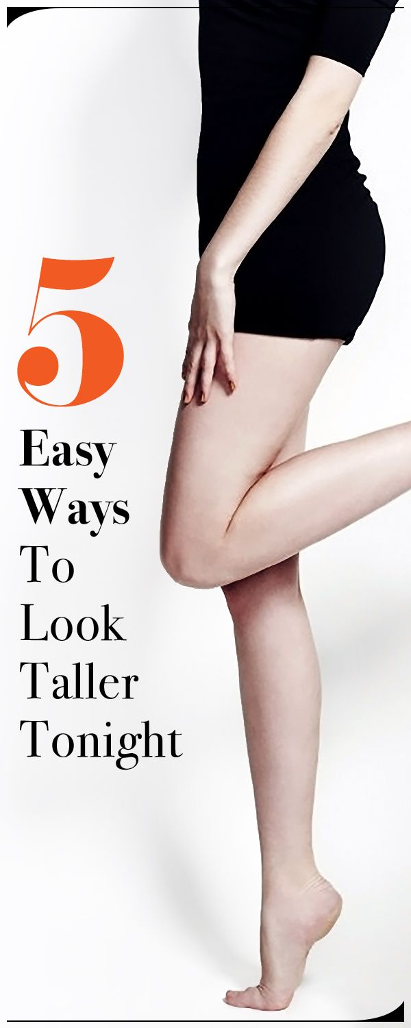 Five easy ways to look taller by tonight.