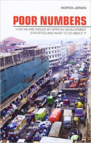Amazon.co.jp: Poor Numbers: How We Are Misled by African Development Statistics and What to Do About It (Cornell Studies in Political Economy): Morten Jerven: 洋書