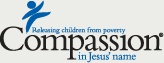 Compassion International- Sponsorship program committed to Christ, children, and integrity.