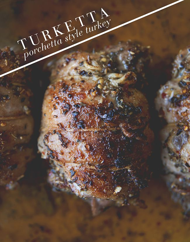 """""""turketta"""" porchetta-style turkey. we don't cook a lot of proteins around here, but this sounds like an inspired way to prepare turkey. via the kitchy kitchen."""