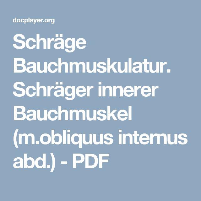Schräge Bauchmuskulatur. Schräger innerer Bauchmuskel (m.obliquus internus abd.) - PDF