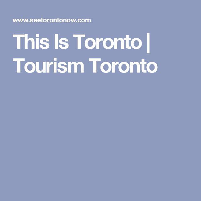 This Is Toronto | Tourism Toronto