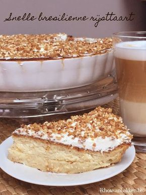 Recept snelle bresilienne rijsttaart bakken door ikhouvanbakken.be #nougatine #snelle #taart #bresiliennetaart #rijsttaart #rijstpap #nederlands