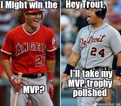 Bahahaha MVP!...even though I LOVE Mike Trout <3