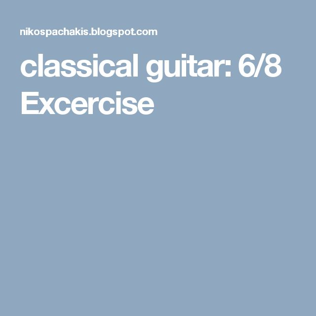 classical guitar: 6/8 Excercise