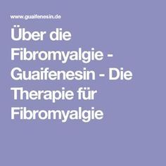 Über die Fibromyalgie - Guaifenesin - Die Therapie für Fibromyalgie