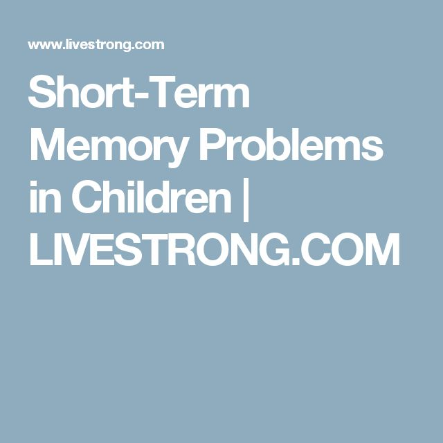Short-Term Memory Problems in Children | LIVESTRONG.COM