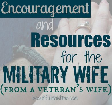Encouragement and Resources for the Military Wife (From a Veteran's Wife)