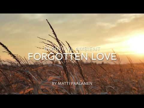 Ambient Guitar - Forgotten Love - YouTube