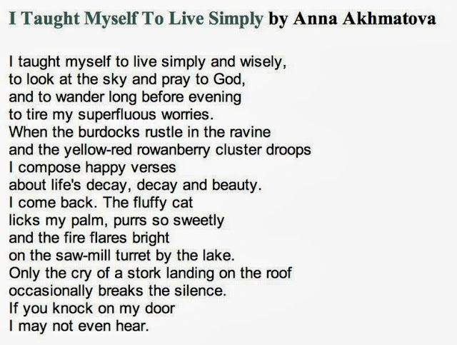 I Taught Myself To Live Simply by Anna Akhmatova (1889-1966)