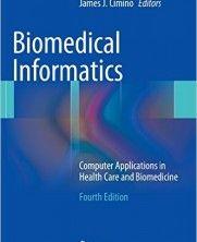 دانلود کتاب Biomedical Informatics: Computer Applications in Health Care and Biomedicine 4th ed Edition