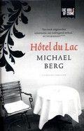 Hôtel du Lac. Michael Berg. Enkele dagen nadat een Nederlandse vijftiger tijdens een verblijf in Frankrijk zijn twee beste vrienden en hun vrouwen heeft voorgesteld aan zijn mooie Oegandese vriendin is zij plotseling verdwenen.