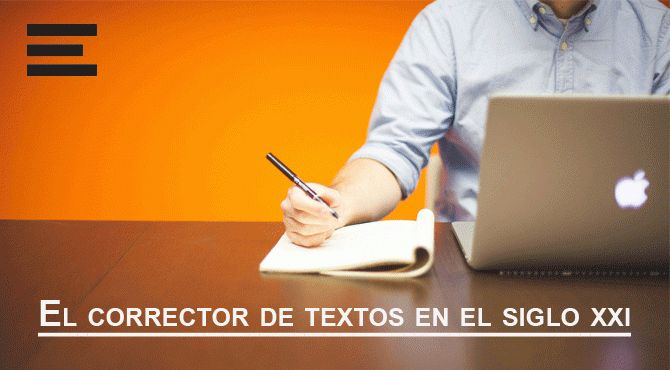¿Cuál es el papel del corrector de textos en este mundo informatizado?