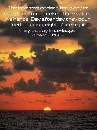 Inspirational illustration of Psalm 19:1-2 -- The heavens ...