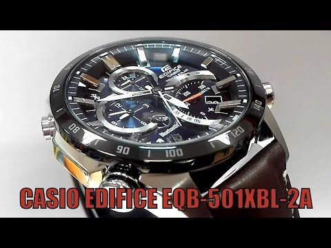 77912821e642 Casio Edifice EQB-501XBL-2A Bluetooth Solar powered watch video 2018 ...
