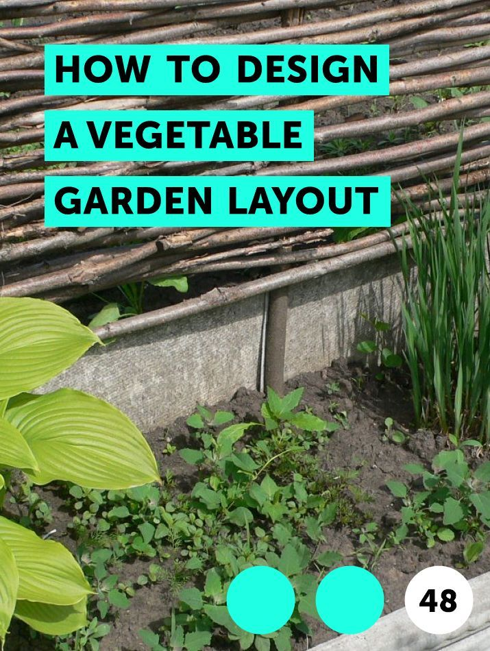 Learn How To Design A Vegetable Garden Layout How To Guides Tips And Tricks Garden Layout Vegetable Vegetable Garden Planner Garden Layout