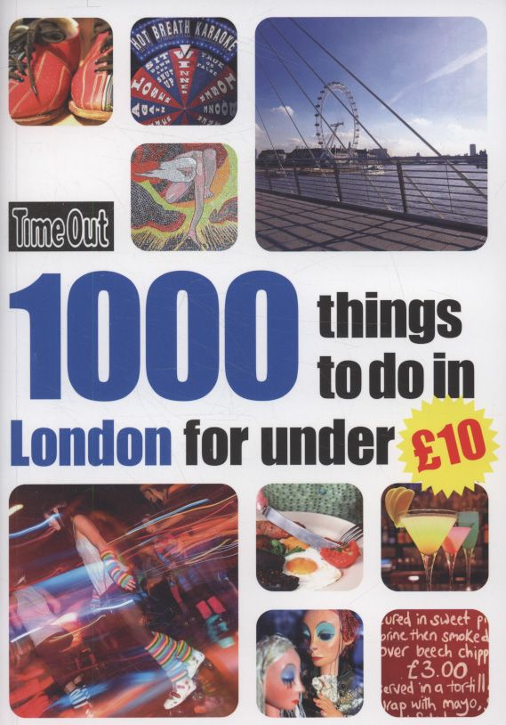 1000 inspirational ideas of what to do in London, all costing less than ten pounds and a great number of them absolutely free.