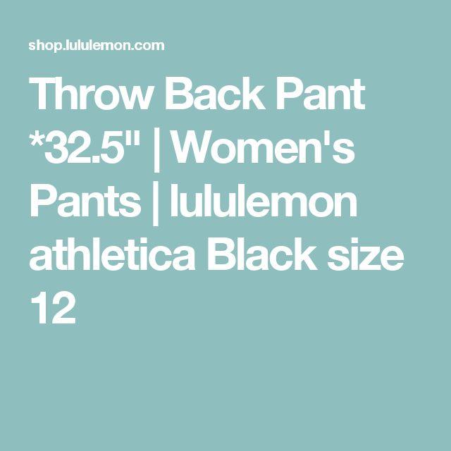 "Throw Back Pant *32.5"" | Women's Pants | lululemon athletica  Black  size 12"